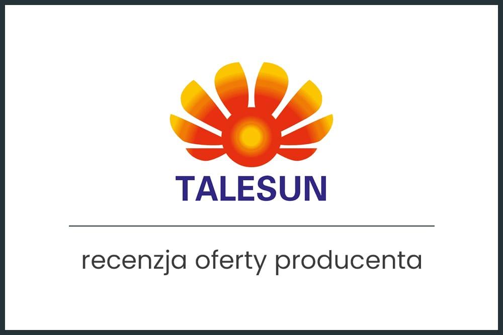 Panele fotowoltaiczne Talesun - recenzja